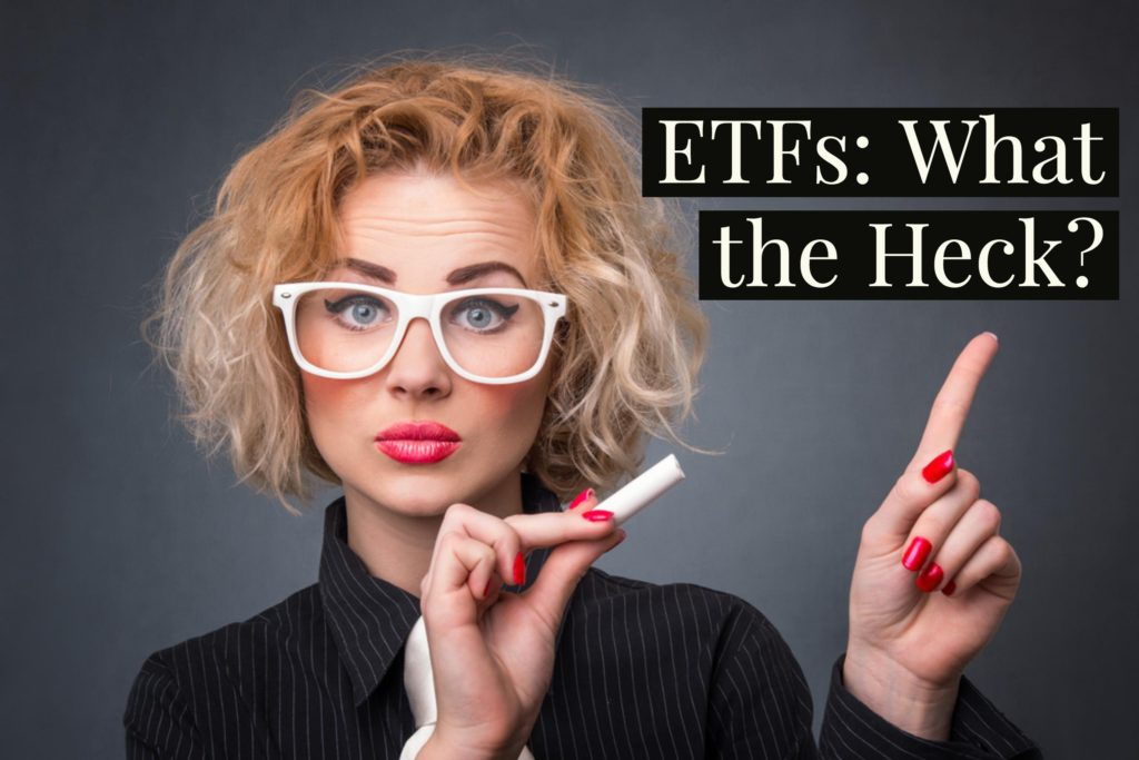 ETFs What The Heck