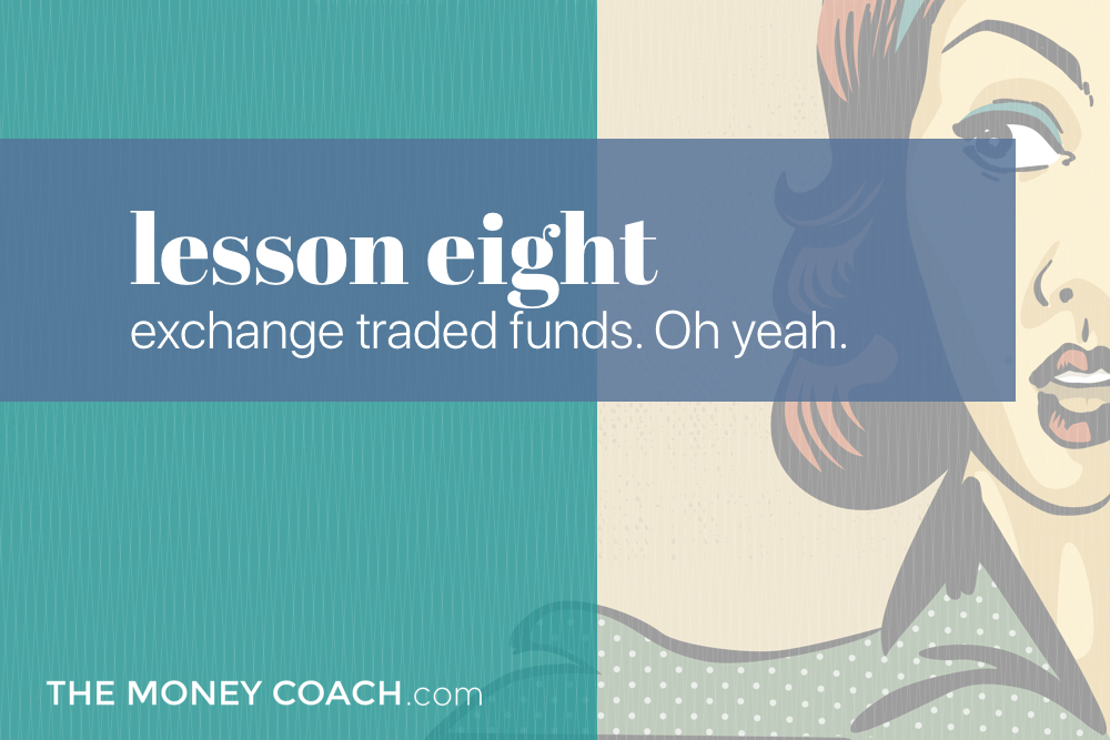 Exchange Traded Funds Oh Yeah The Money Coach